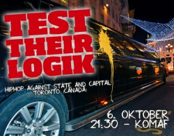 Test Their Logik [HipHop against State and Capital from Toronto] am 6. Oktober im KomaF
